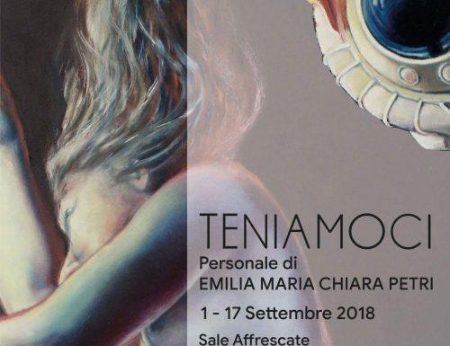 TENIAMOCI Personale di Emilia Maria Chiara Petri.