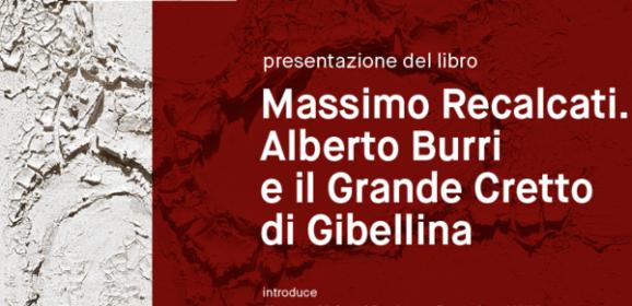 Massimo Recalcati. Alberto Burri e il Grande Cretto di Gibellina